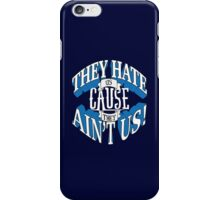 They Hate Us Cause They Ain't Us! iPhone Case/Skin
