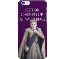 I GET SO CHOKED UP AT WEDDINGS iPhone Case/Skin