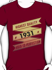 Highest Quality 1931 Aged To Perfection T-Shirt
