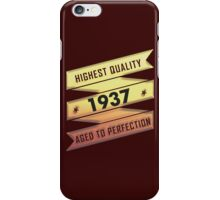 Highest Quality 1937 Aged To Perfection iPhone Case/Skin