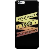 Highest Quality 1950 Aged To Perfection iPhone Case/Skin