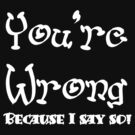You're Wrong (White) by Rhonda Blais