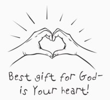 Best gift for God - is your heart! by biblebox