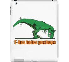 T-REX hates push ups iPad Case/Skin