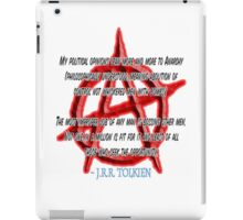 Anarchy, J. R. R. Tolkien, My political opinions lean more and more to Anarchy iPad Case/Skin
