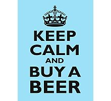 KEEP CALM, BUY A BEER, BE COOL Photographic Print