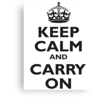 KEEP CALM & CARRY ON, BE BRITISH, UK, PROPAGANDA, IN BLACK Canvas Print