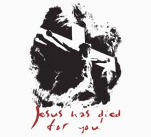 Jesus has died for you by biblebox