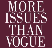 More issues than Vogue by humerusbone