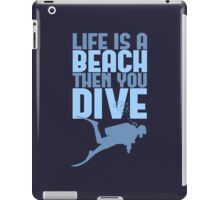 Life is a Beach Then You Scuba Dive iPad Case/Skin