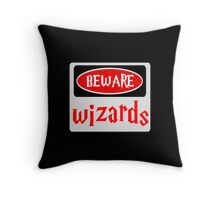 BEWARE: WIZARDS, FUNNY DANGER STYLE FAKE SAFETY SIGN Throw Pillow