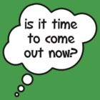 Pregnancy Message from Baby - Is It Time To Come Out Now? by Bubble-Tees.com by Bubble-Tees