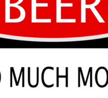 BEER SO MUCH MORE THAN A BREAKFAST DRINK, FUNNY DANGER STYLE FAKE SAFETY SIGN Sticker