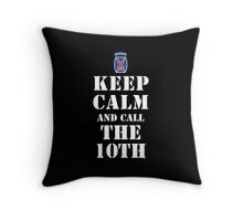 KEEP CALM AND CALL THE 10TH Throw Pillow