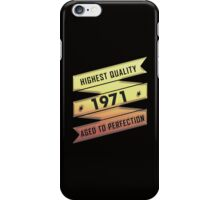 Highest Quality 1971 Aged To Perfection iPhone Case/Skin