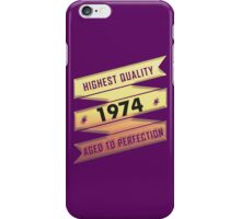 Highest Quality 1974 Aged To Perfection iPhone Case/Skin