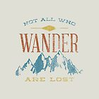 Not All Who Wander Are Lost by Zeke Tucker