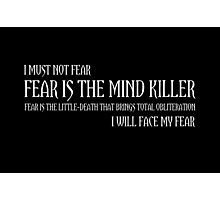 The Litany Against Fear Photographic Print