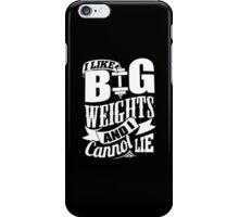 I Like Big Weights And I Cannot Lie iPhone Case/Skin