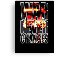 War Never Changes Canvas Print