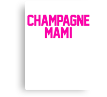 Champagne Mami [Pink] Canvas Print