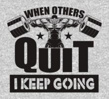 When Others Quit I Keep Going by NibiruHybrid