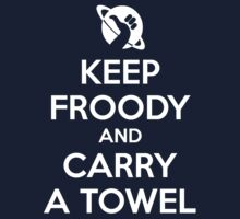 Keep Froody and Carry a Towel Kids Clothes