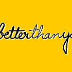 #betterthanyou by ShubhangiK