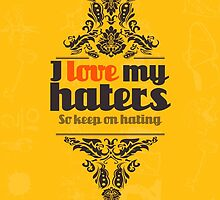 I love my haters by kaysha