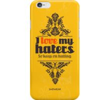 I love my haters iPhone Case/Skin