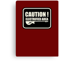 Caution Eelectrified Area Sign Canvas Print