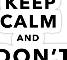 Keep Calm and Don't Tell the Clave Sticker