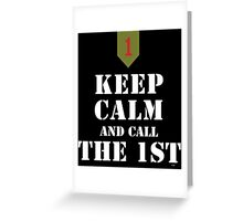 KEEP CALM AND CALL THE 1ST Greeting Card