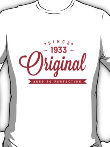 Since 1933 Original Aged To Perfection T-Shirt
