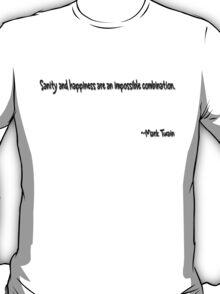 sanity & happiness T-Shirt