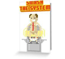 Smash the sytem Greeting Card