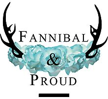 'Fannibal & Proud' w/ Flower (Black Font) Photographic Print