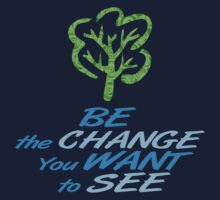 Be the Change You Want to See by Karin  Hildebrand Lau
