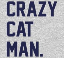 Crazy Cat Man by radquoteshirts