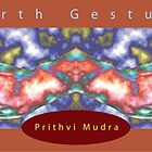 Prithvi (Earth) Mudra • 2008 by Robyn Scafone