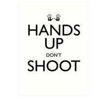 Hands Up Don't Shoot (Ferguson) Art Print