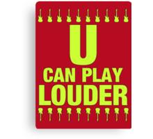 U Can Play Louder Lemon Canvas Print