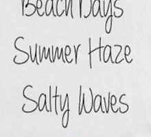 BEACH DAYS, SUMMER HAZE, SALTY WAVES by HeyPluto
