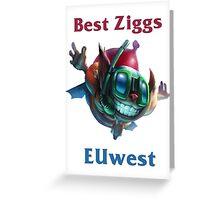 Best Ziggs EUwest Greeting Card