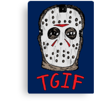 TGIF the 13th Canvas Print
