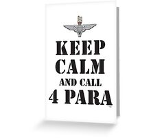 KEEP CALM AND CALL 4 PARA Greeting Card