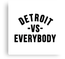 Detroit VS Everybody Canvas Print