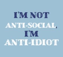 Anti-Idiot by SamanthaMirosch