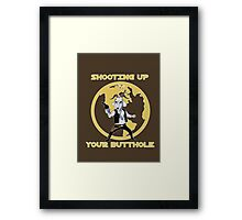 Shooting Up Your Butthole Framed Print