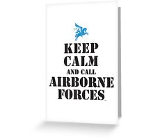 KEEP CALM AND CALL AIRBORNE FORCES Greeting Card